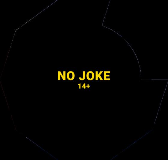 NO JOKE 14+
